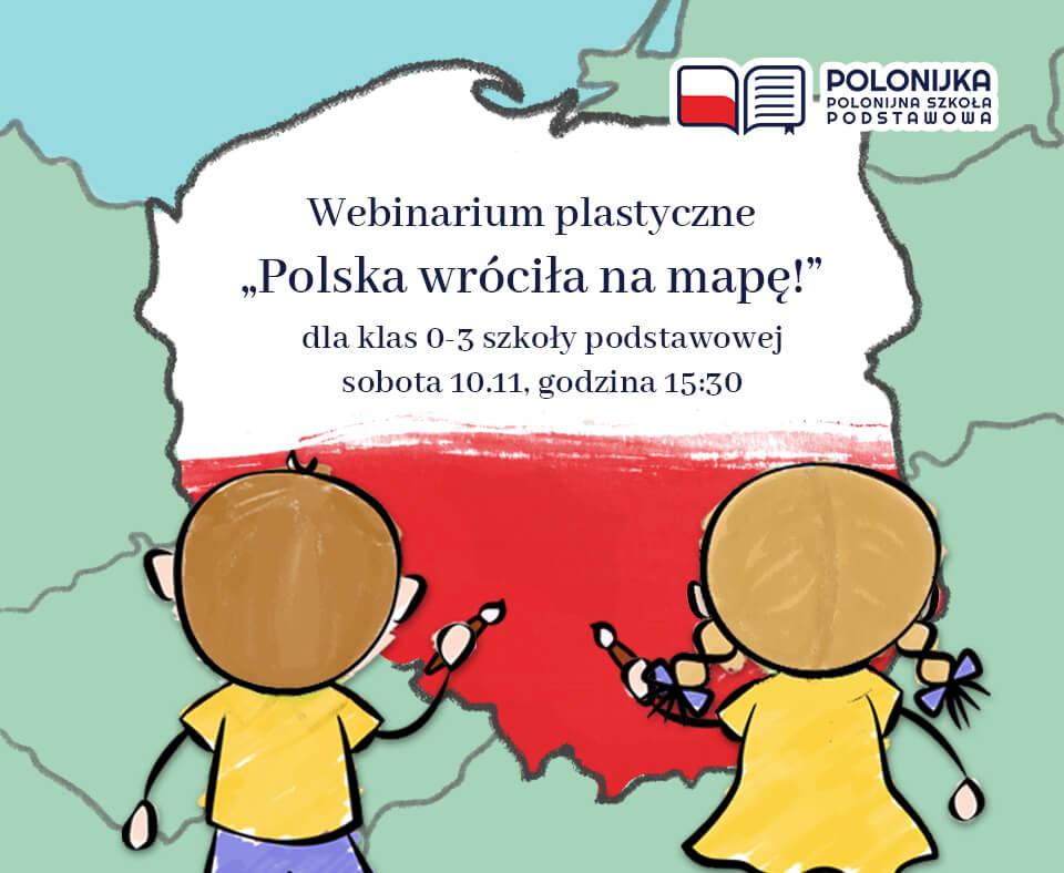 """Webinarium plastyczne – """"Polska wróciła na mapę!"""""""