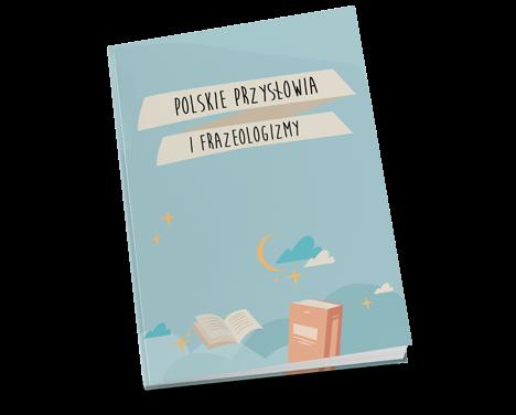 """Słownik """"Polskie przysłowia i frazeologizmy""""*"""